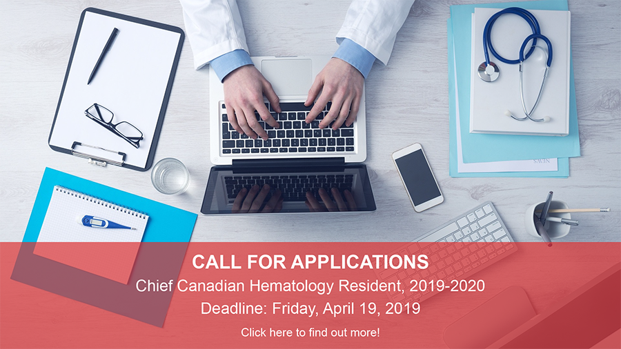 Canadian Hematology Call for Applications for the Chief Canadian Resident.
